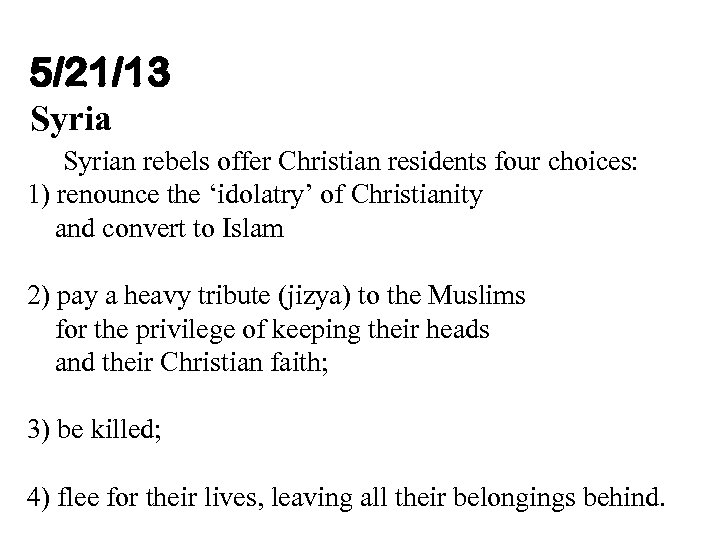 5/21/13 Syrian rebels offer Christian residents four choices: 1) renounce the 'idolatry' of Christianity