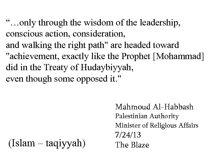 """""""…only through the wisdom of the leadership, conscious action, consideration, and walking the right"""