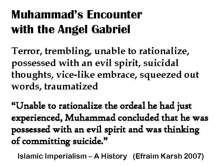 Muhammad's Encounter with the Angel Gabriel Terror, trembling, unable to rationalize, possessed with an