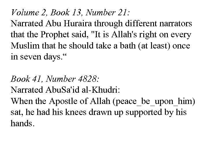 Volume 2, Book 13, Number 21: Narrated Abu Huraira through different narrators that the