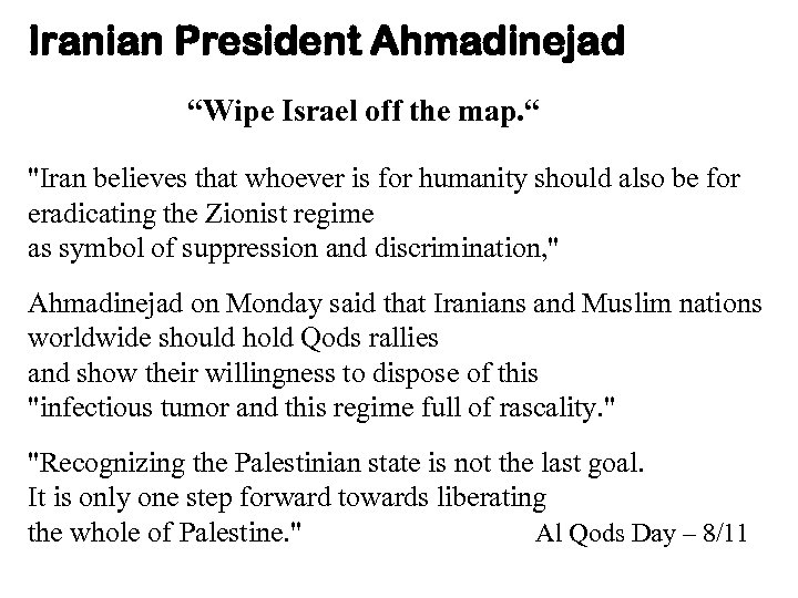 "Iranian President Ahmadinejad ""Wipe Israel off the map. """