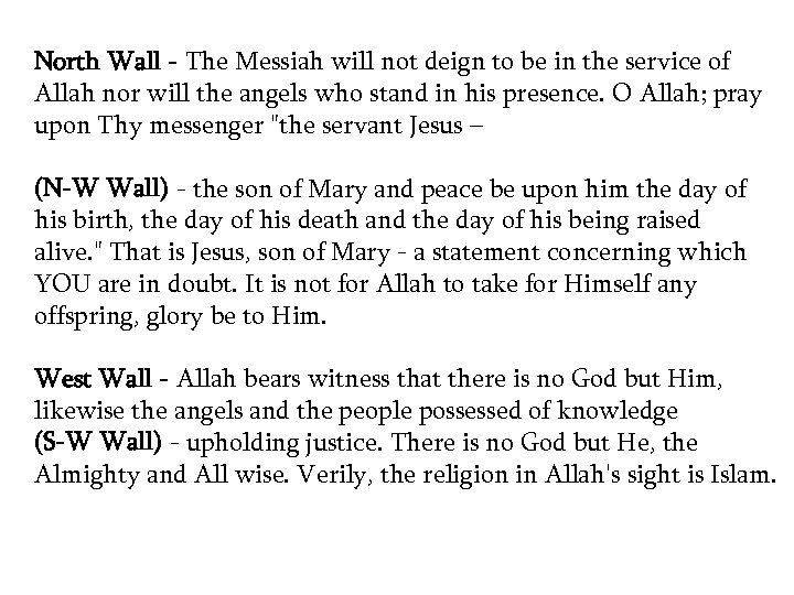 North Wall - The Messiah will not deign to be in the service of