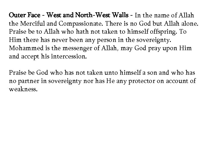 Outer Face - West and North-West Walls - In the name of Allah the
