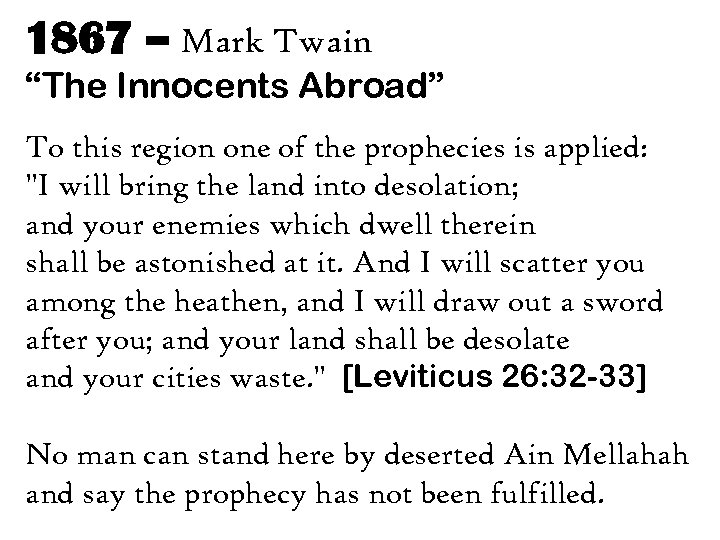"""1867 – Mark Twain """"The Innocents Abroad"""" To this region one of the prophecies"""