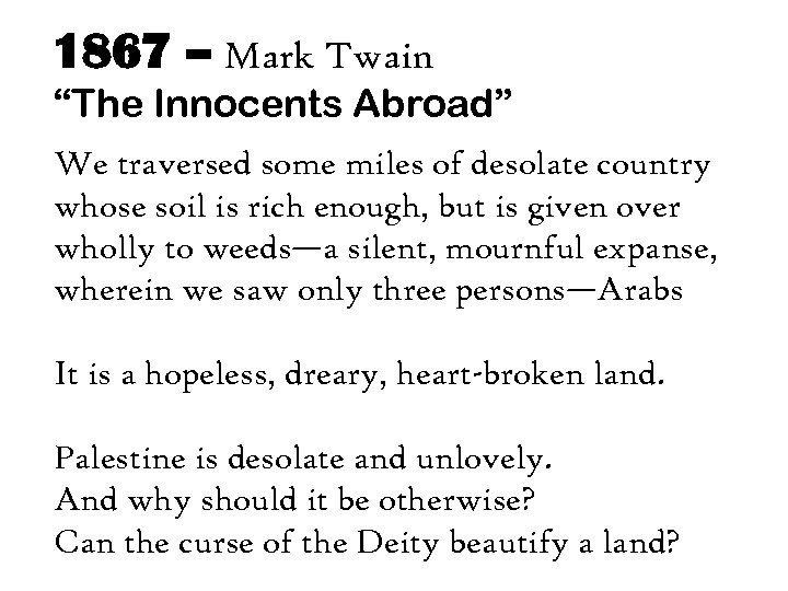 """1867 – Mark Twain """"The Innocents Abroad"""" We traversed some miles of desolate country"""