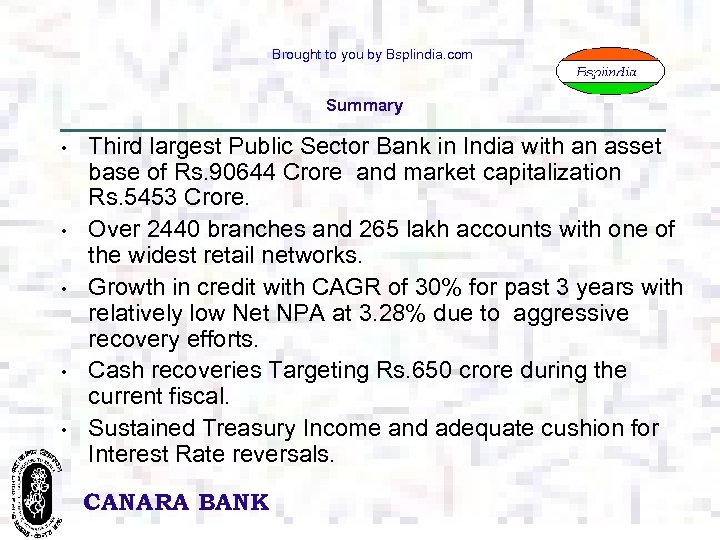 Brought to you by Bsplindia. com Summary • • • Third largest Public Sector