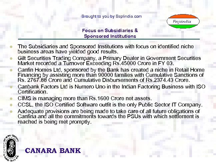 Brought to you by Bsplindia. com Focus on Subsidiaries & Sponsored Institutions l l