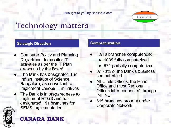 Brought to you by Bsplindia. com Technology matters Strategic Direction l l l Computer