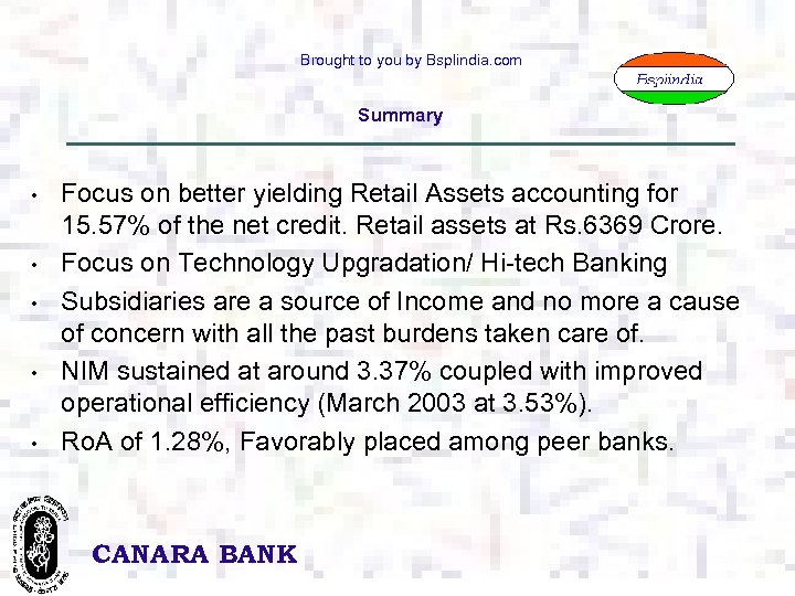 Brought to you by Bsplindia. com Summary • • • Focus on better yielding