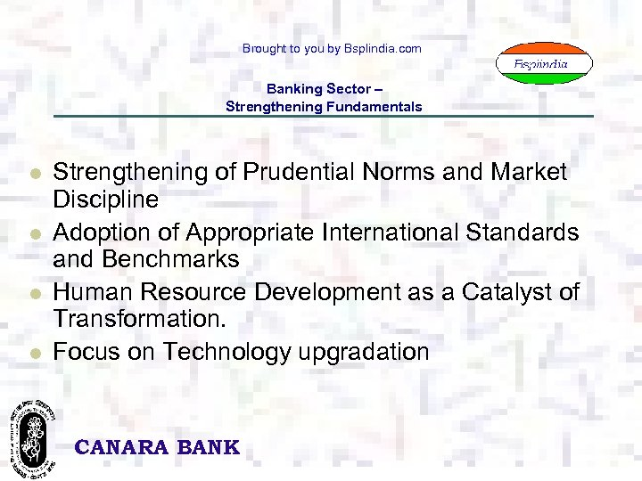 Brought to you by Bsplindia. com Banking Sector – Strengthening Fundamentals l l Strengthening