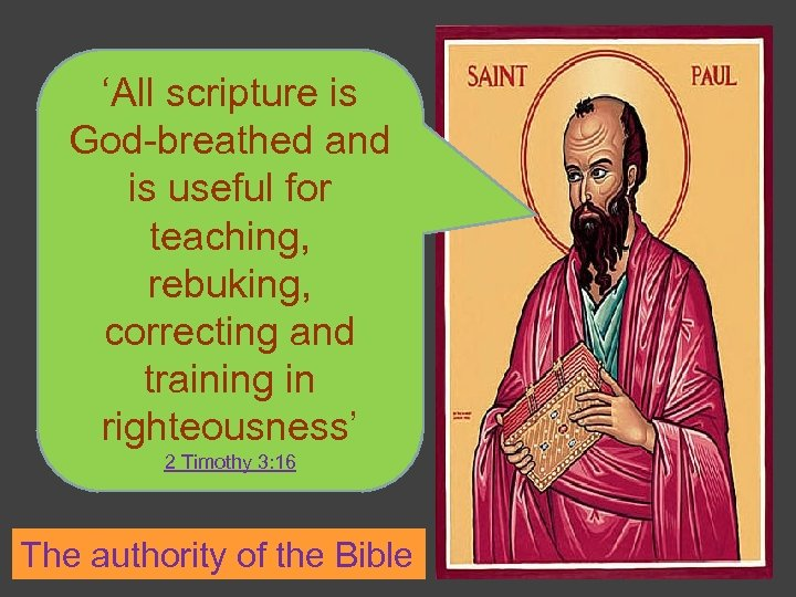 'All scripture is God-breathed and is useful for teaching, rebuking, correcting and training in