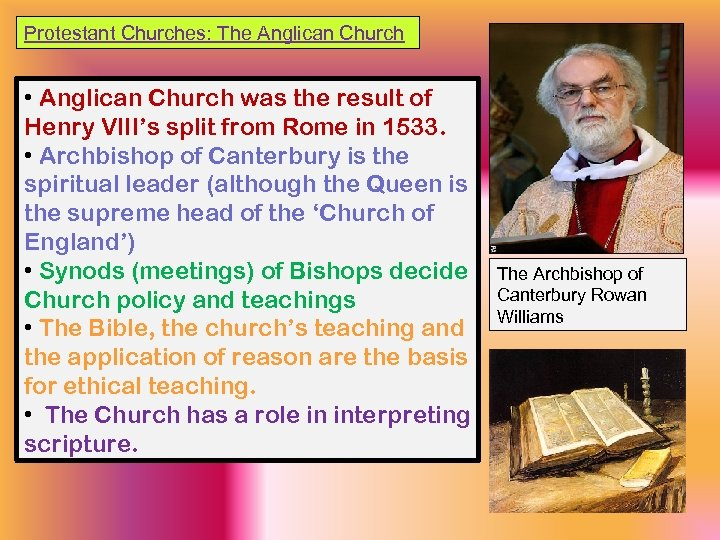 Protestant Churches: The Anglican Church • Anglican Church was the result of Henry VIII's