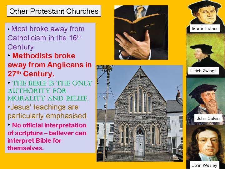 Other Protestant Churches • Most broke away from Catholicism in the 16 th Century
