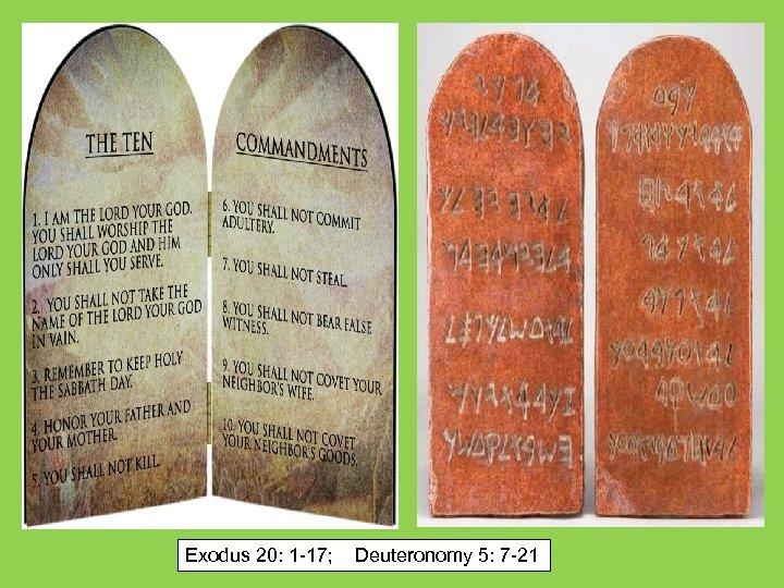 Exodus 20: 1 -17; Deuteronomy 5: 7 -21