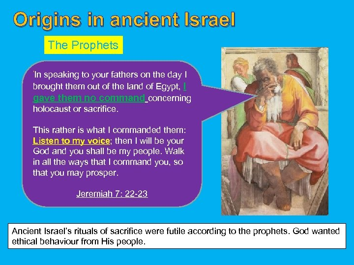 Origins in ancient Israel The Prophets 'In speaking to your fathers on the day