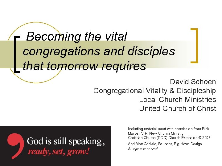 Becoming the vital congregations and disciples that tomorrow requires David Schoen Congregational Vitality &