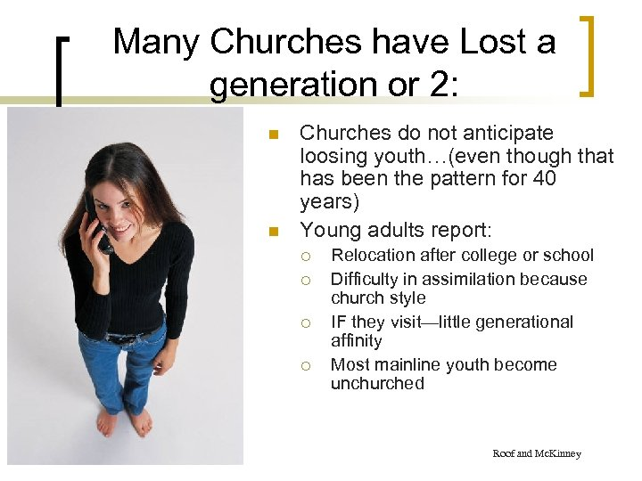 Many Churches have Lost a generation or 2: n n Churches do not anticipate