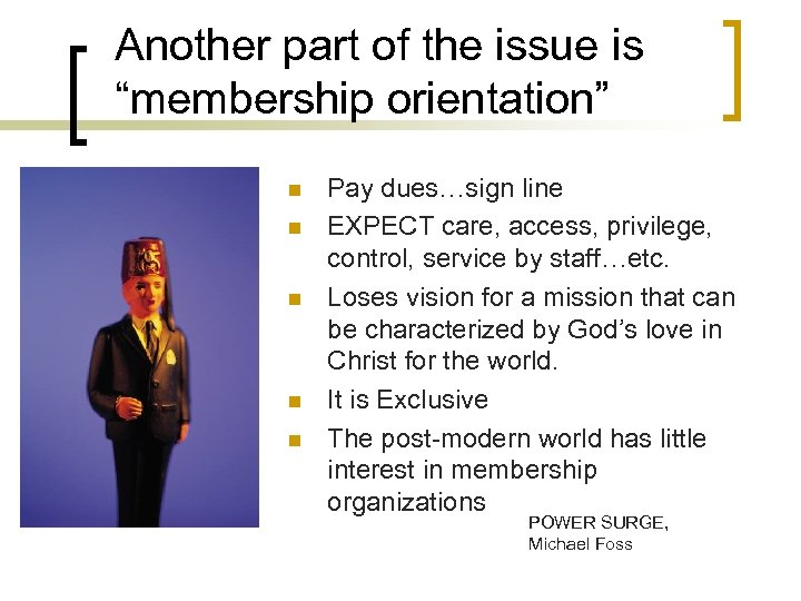"""Another part of the issue is """"membership orientation"""" n n n Pay dues…sign line"""