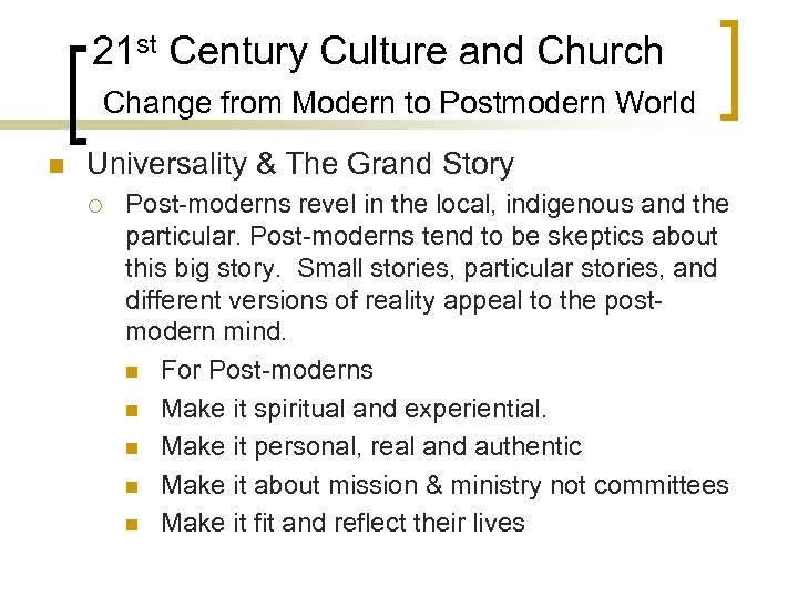 21 st Century Culture and Church Change from Modern to Postmodern World n