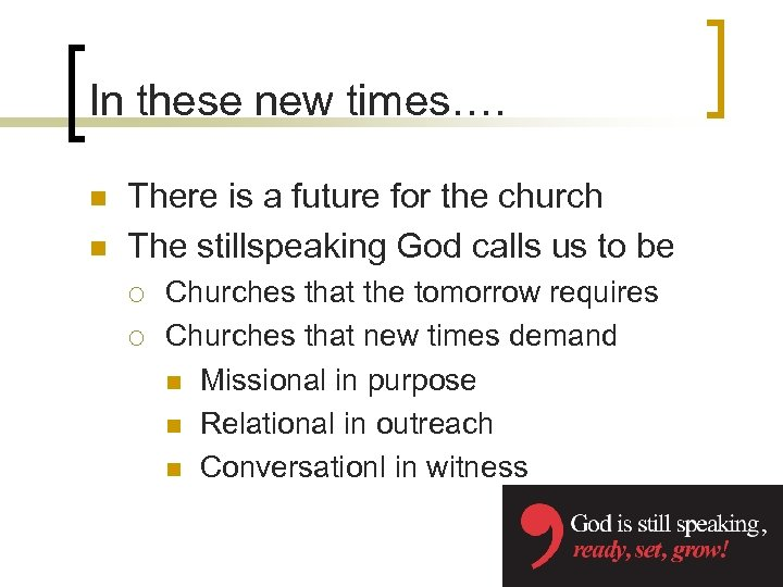 In these new times…. n n There is a future for the church The