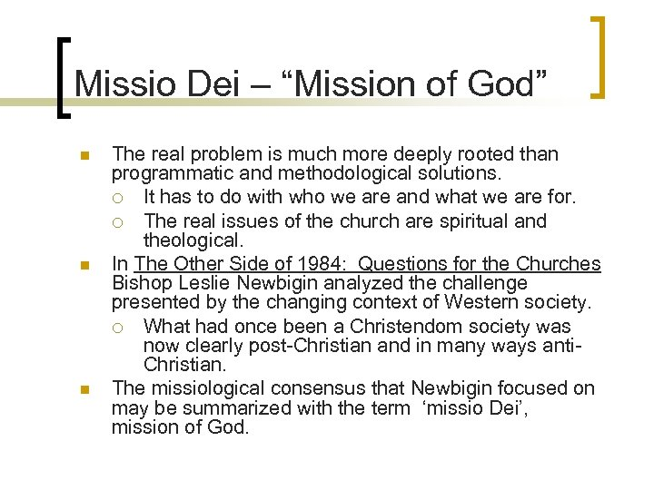 """Missio Dei – """"Mission of God"""" n n n The real problem is much"""