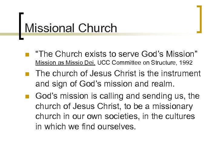 """Missional Church n """"The Church exists to serve God's Mission"""" Mission as Missio Dei,"""