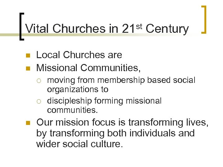 Vital Churches in 21 st Century n n Local Churches are Missional Communities, ¡