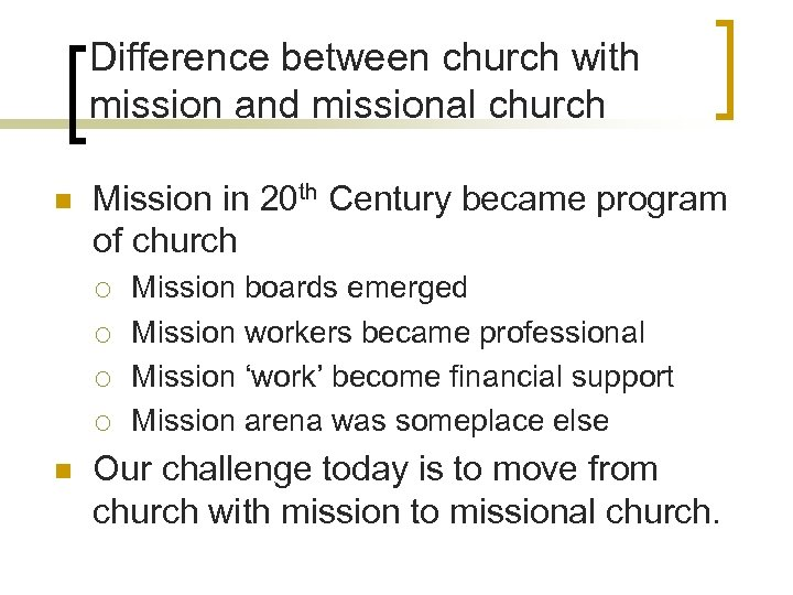 Difference between church with mission and missional church n Mission in 20 th Century