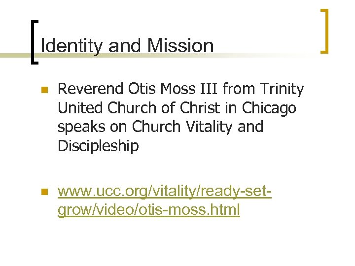 Identity and Mission n Reverend Otis Moss III from Trinity United Church of Christ