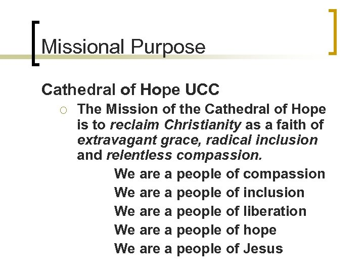Missional Purpose Cathedral of Hope UCC ¡ The Mission of the Cathedral of Hope