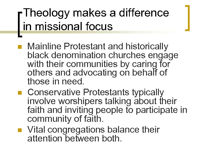 n n n Theology makes a difference in missional focus Mainline Protestant and