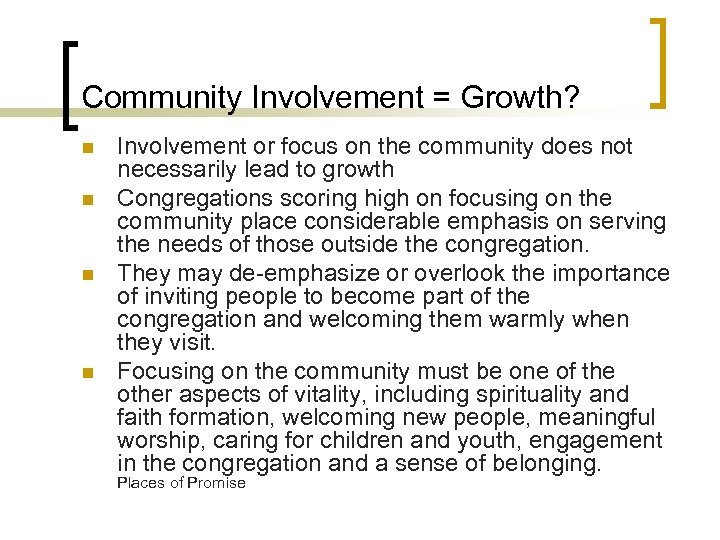 Community Involvement = Growth? n n Involvement or focus on the community does not