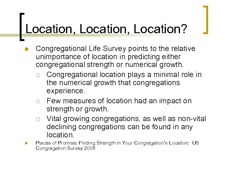 Location, Location? n n Congregational Life Survey points to the relative unimportance of location