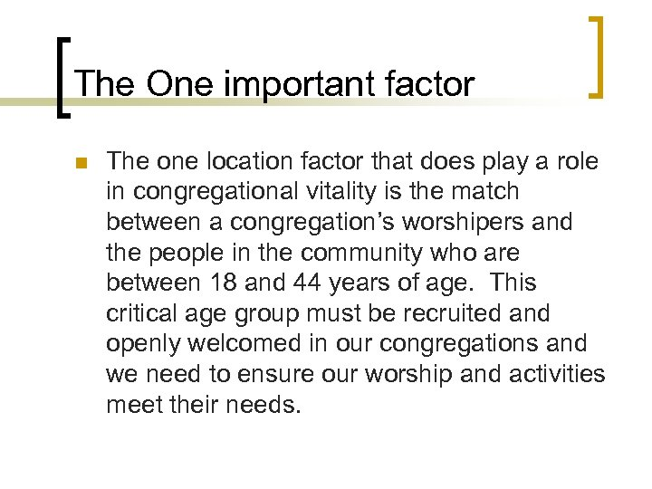 The One important factor n The one location factor that does play a role