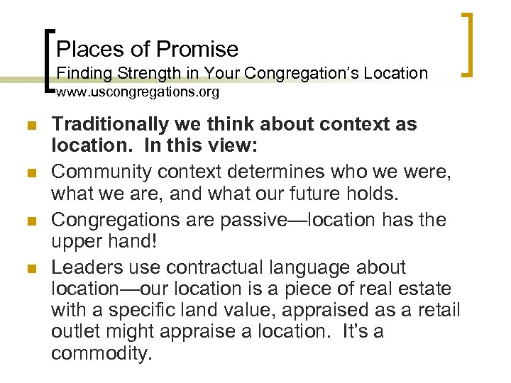 Places of Promise Finding Strength in Your Congregation's Location www. uscongregations. org n n
