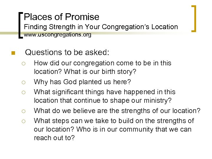 Places of Promise Finding Strength in Your Congregation's Location www. uscongregations. org n Questions