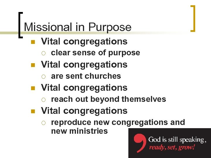 Missional in Purpose n Vital congregations ¡ n are sent churches Vital congregations ¡
