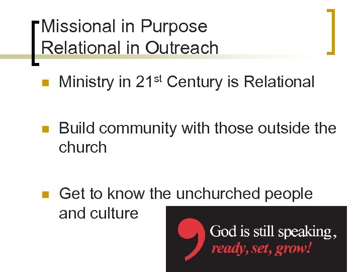 Missional in Purpose Relational in Outreach n Ministry in 21 st Century is Relational