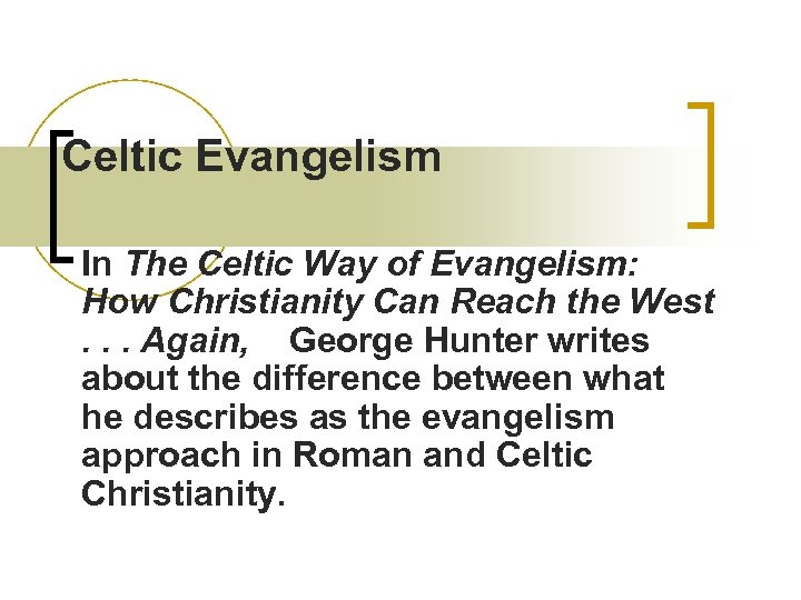 Celtic Evangelism In The Celtic Way of Evangelism: How Christianity Can Reach the West.