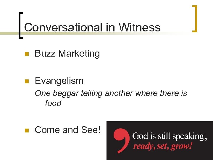 Conversational in Witness n Buzz Marketing n Evangelism One beggar telling another where there