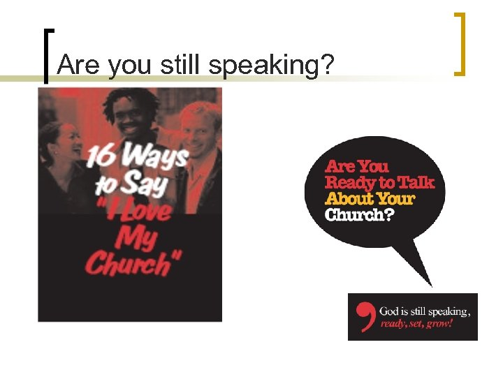 Are you still speaking?