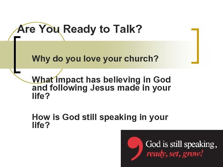 Are You Ready to Talk? Why do you love your church? What impact has