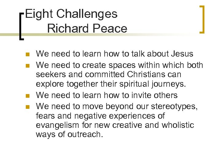 Eight Challenges Richard Peace n n We need to learn how to talk about