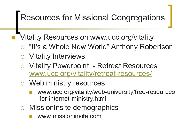 """Resources for Missional Congregations n Vitality Resources on www. ucc. org/vitality ¡ """"It's a"""