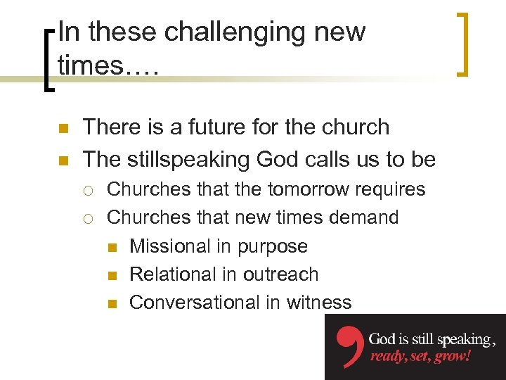 In these challenging new times…. n n There is a future for the church