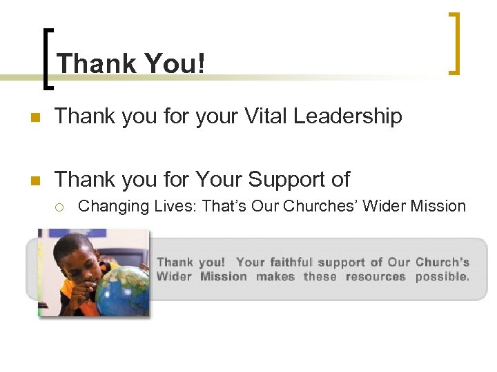 Thank You! n Thank you for your Vital Leadership n Thank you for Your