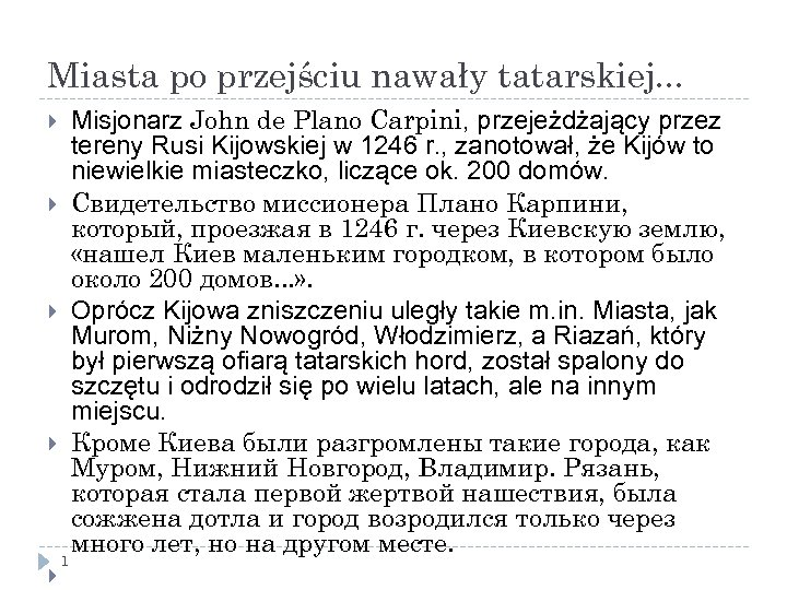 Miasta po przejściu nawały tatarskiej. . . 1 Misjonarz John de Plano Carpini, przejeżdżający