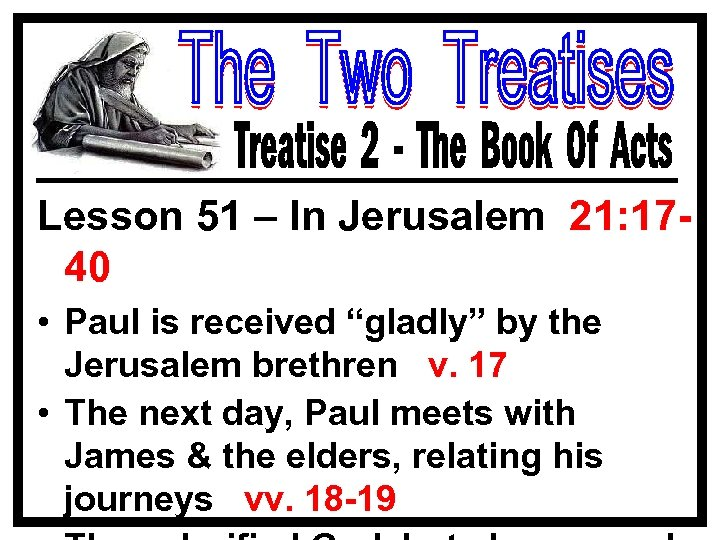 """Lesson 51 – In Jerusalem 21: 1740 • Paul is received """"gladly"""" by the"""