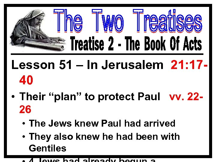 """Lesson 51 – In Jerusalem 21: 1740 • Their """"plan"""" to protect Paul vv."""