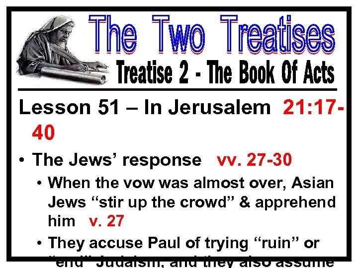 Lesson 51 – In Jerusalem 21: 1740 • The Jews' response vv. 27 -30